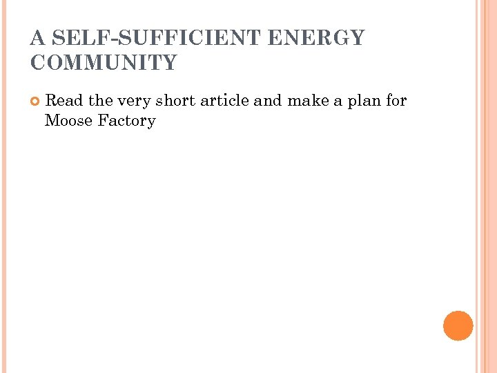 A SELF-SUFFICIENT ENERGY COMMUNITY Read the very short article and make a plan for