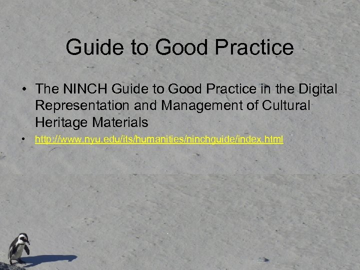 Guide to Good Practice • The NINCH Guide to Good Practice in the Digital