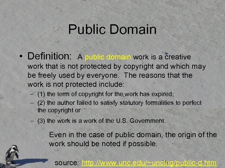 Public Domain • Definition: A public domain work is a creative work that is