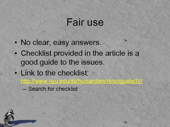 Fair use • No clear, easy answers. • Checklist provided in the article is