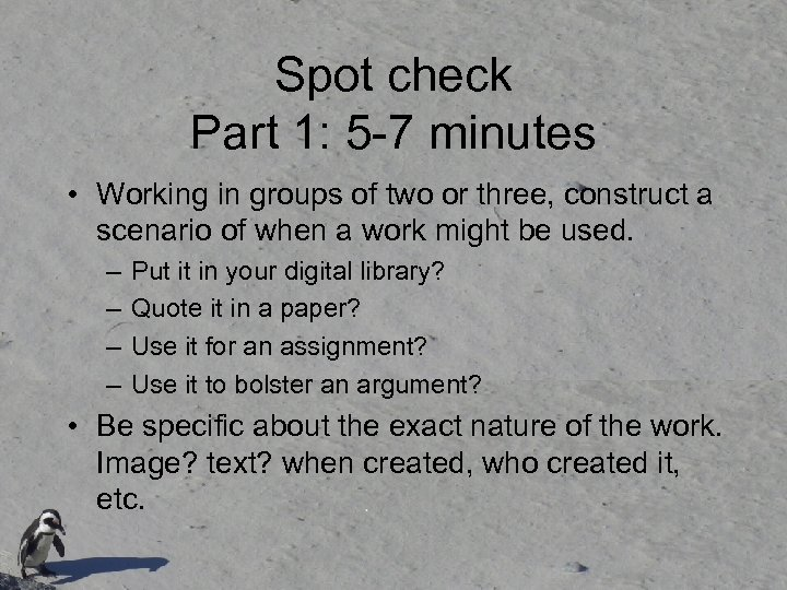 Spot check Part 1: 5 -7 minutes • Working in groups of two or