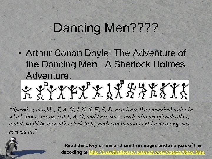Dancing Men? ? • Arthur Conan Doyle: The Adventure of the Dancing Men. A