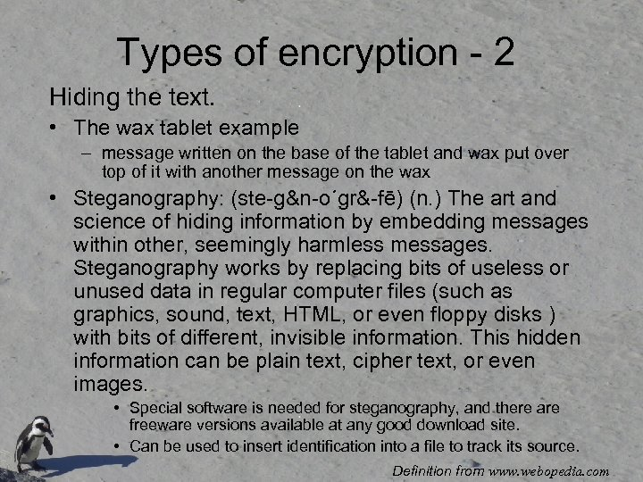 Types of encryption - 2 Hiding the text. • The wax tablet example –