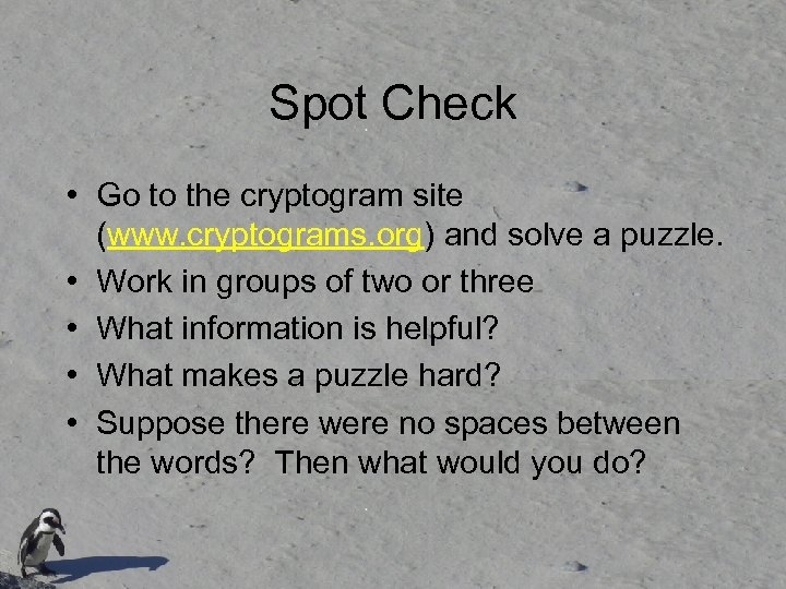 Spot Check • Go to the cryptogram site (www. cryptograms. org) and solve a