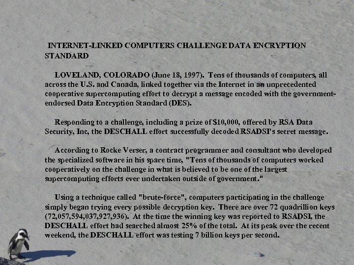 INTERNET-LINKED COMPUTERS CHALLENGE DATA ENCRYPTION STANDARD LOVELAND, COLORADO (June 18, 1997). Tens of thousands