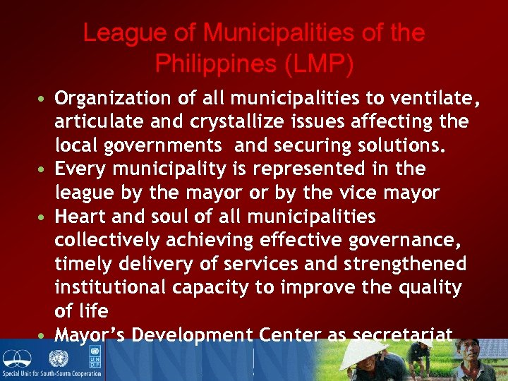 League of Municipalities of the Philippines (LMP) • Organization of all municipalities to ventilate,
