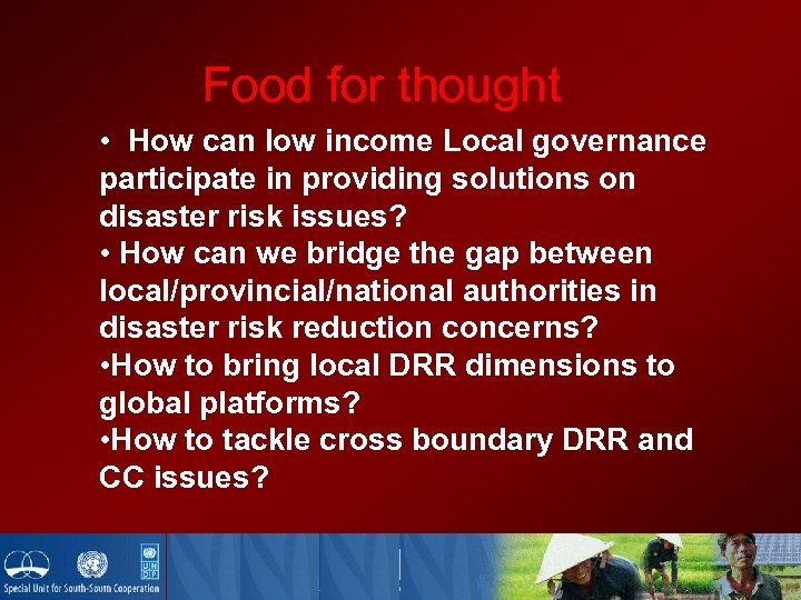 Food for thought • How can low income Local governance participate in providing solutions