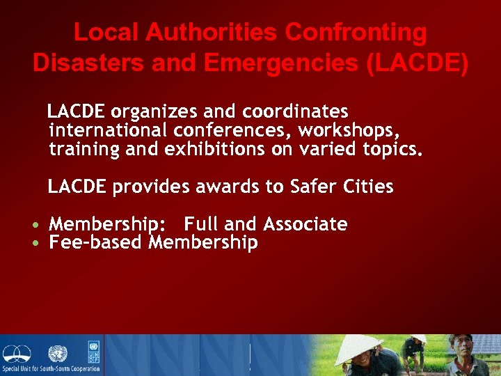 Local Authorities Confronting Disasters and Emergencies (LACDE) LACDE organizes and coordinates international conferences, workshops,