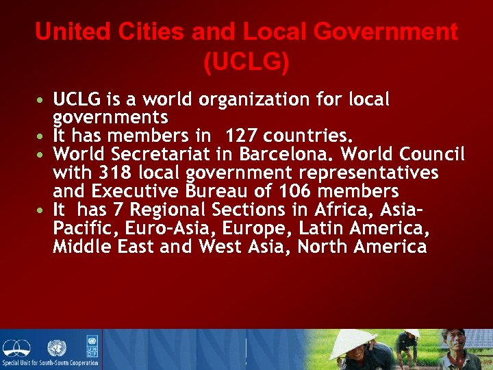 United Cities and Local Government (UCLG) • UCLG is a world organization for local
