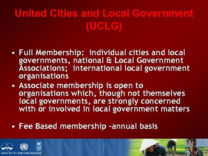 United Cities and Local Government (UCLG) • Full Membership: individual cities and local governments,