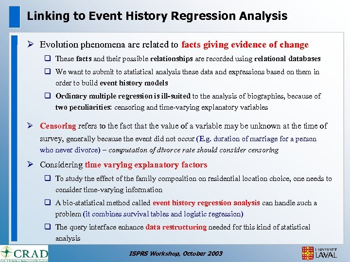 Linking to Event History Regression Analysis Ø Evolution phenomena are related to facts giving