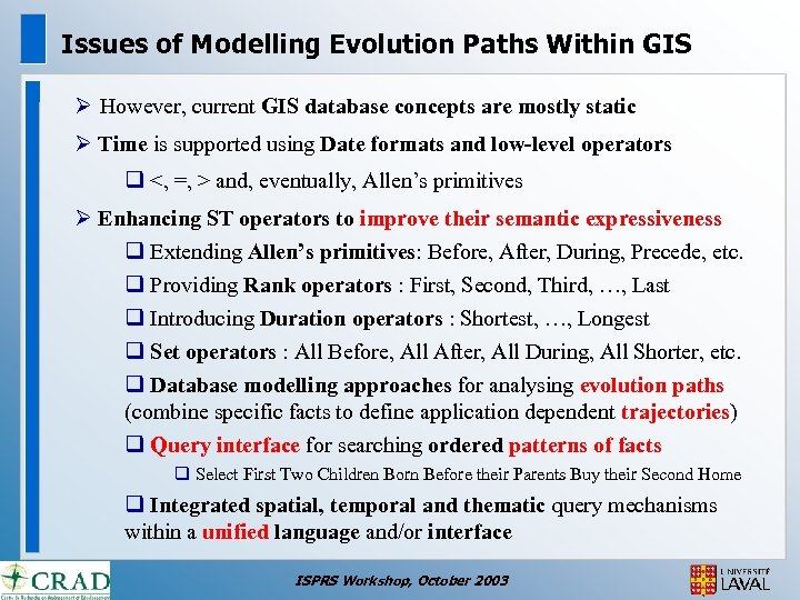 Issues of Modelling Evolution Paths Within GIS Ø However, current GIS database concepts are