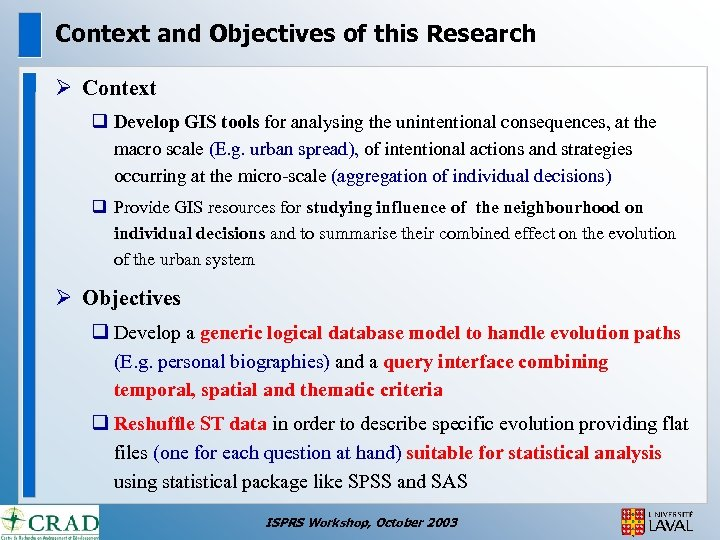 Context and Objectives of this Research Ø Context q Develop GIS tools for analysing