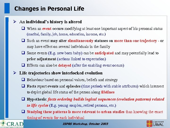 Changes in Personal Life Ø An individual's history is altered q When an event