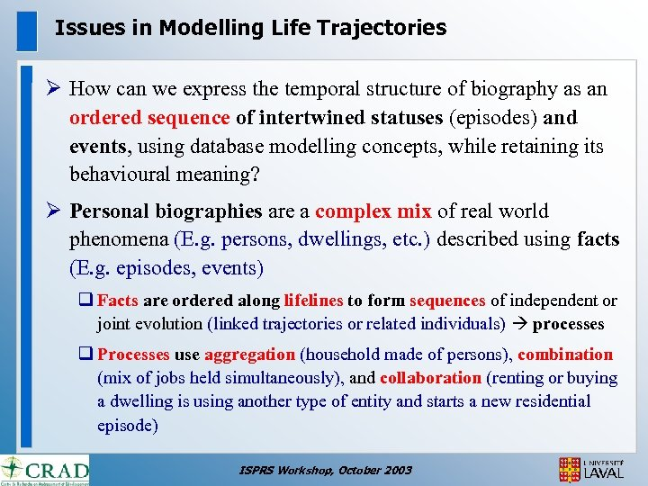 Issues in Modelling Life Trajectories Ø How can we express the temporal structure of