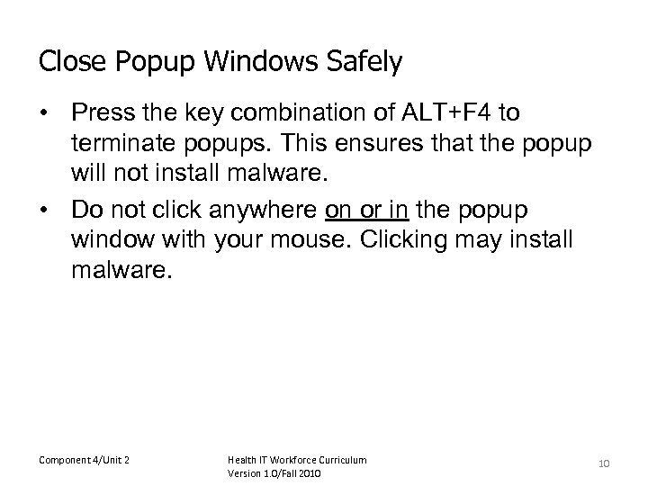 Close Popup Windows Safely • Press the key combination of ALT+F 4 to terminate