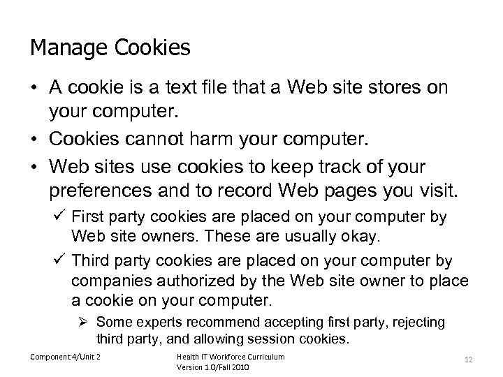Manage Cookies • A cookie is a text file that a Web site stores
