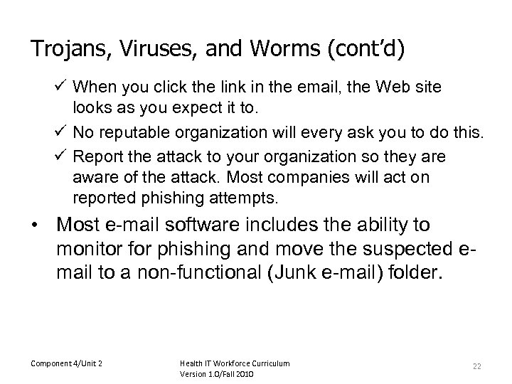 Trojans, Viruses, and Worms (cont'd) ü When you click the link in the email,