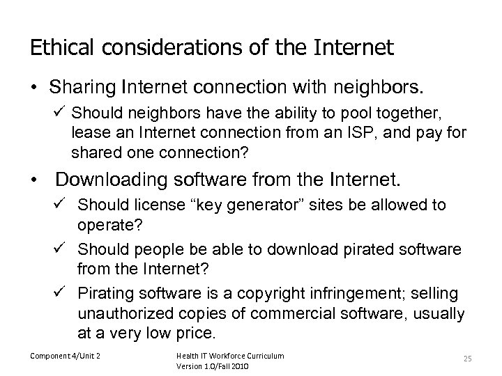 Ethical considerations of the Internet • Sharing Internet connection with neighbors. ü Should neighbors