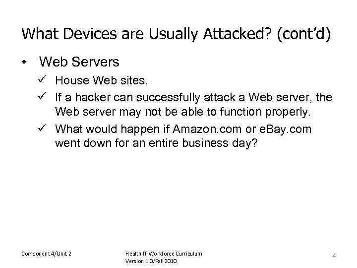What Devices are Usually Attacked? (cont'd) • Web Servers ü House Web sites. ü