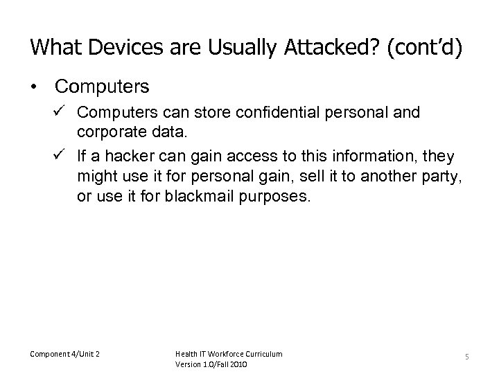 What Devices are Usually Attacked? (cont'd) • Computers ü Computers can store confidential personal