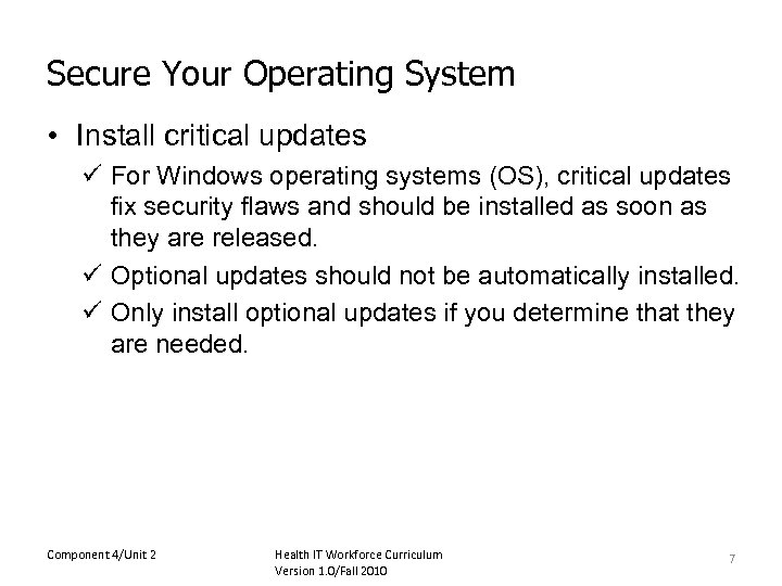 Secure Your Operating System • Install critical updates ü For Windows operating systems (OS),