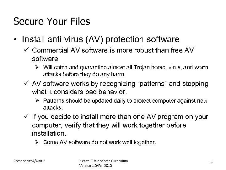 Secure Your Files • Install anti-virus (AV) protection software ü Commercial AV software is
