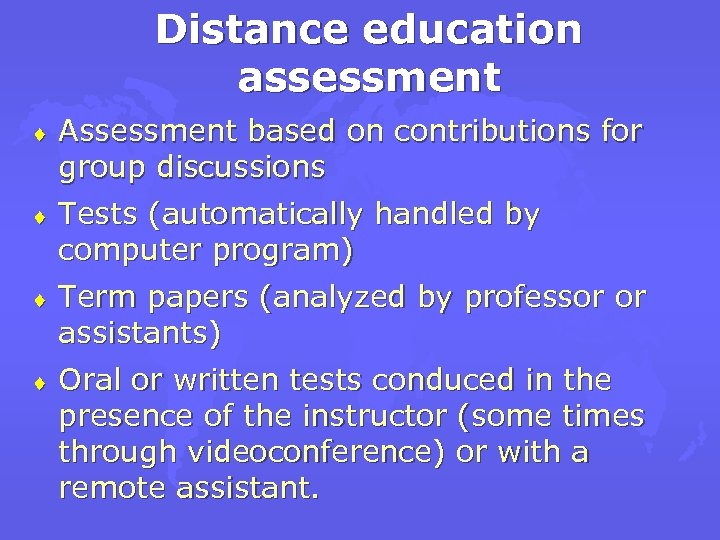 Distance education assessment ¨ Assessment based on contributions for group discussions ¨ Tests (automatically