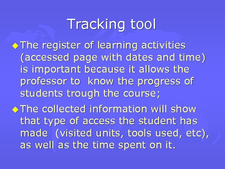 Tracking tool u The register of learning activities (accessed page with dates and time)