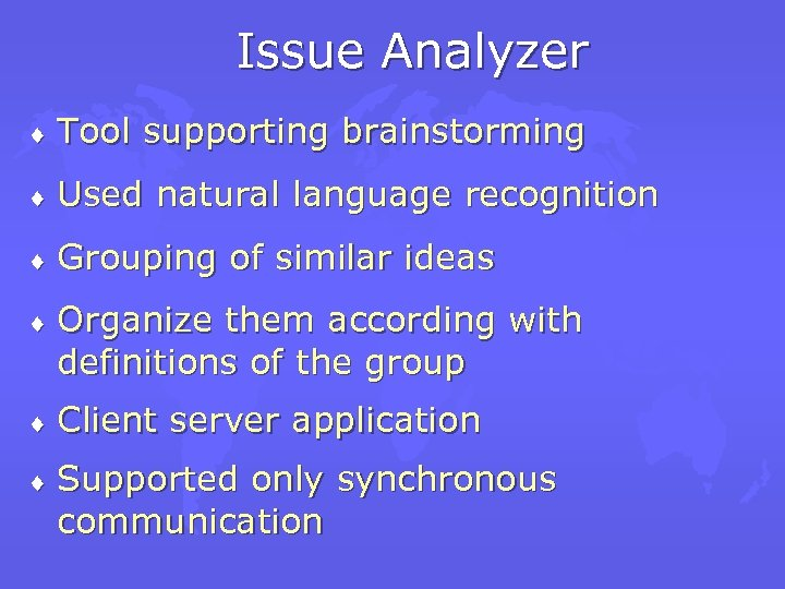 Issue Analyzer ¨ Tool supporting brainstorming ¨ Used natural language recognition ¨ Grouping of