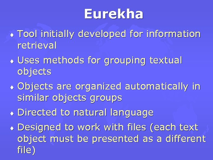 Eurekha ¨ Tool initially developed for information retrieval ¨ Uses methods for grouping textual