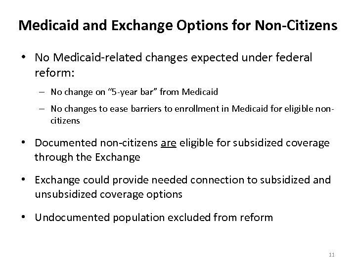 Medicaid and Exchange Options for Non-Citizens • No Medicaid-related changes expected under federal reform:
