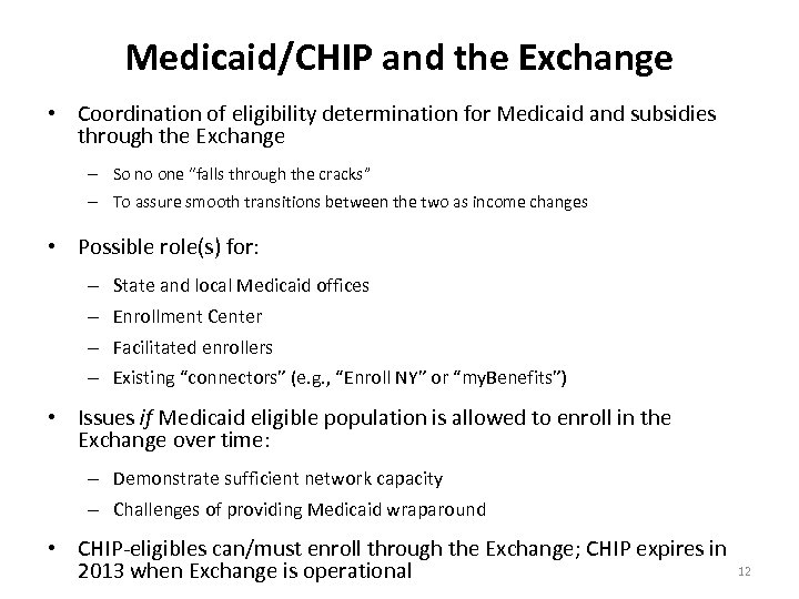 Medicaid/CHIP and the Exchange • Coordination of eligibility determination for Medicaid and subsidies through