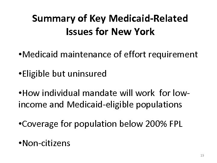 Summary of Key Medicaid-Related Issues for New York • Medicaid maintenance of effort requirement