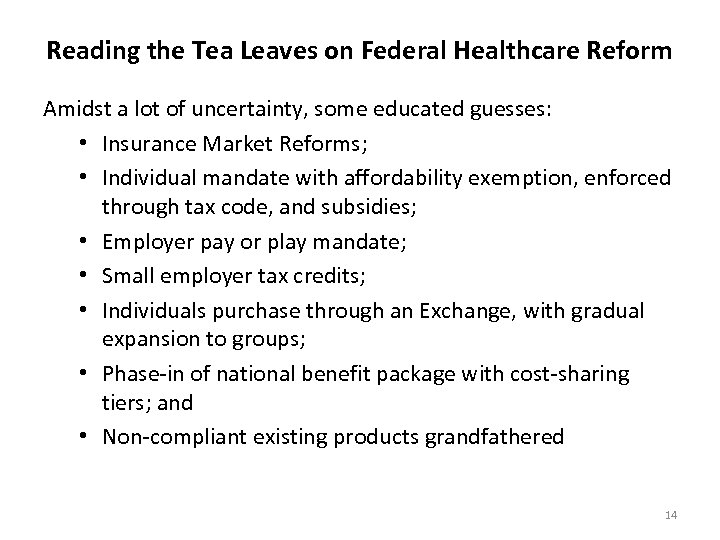 Reading the Tea Leaves on Federal Healthcare Reform Amidst a lot of uncertainty, some