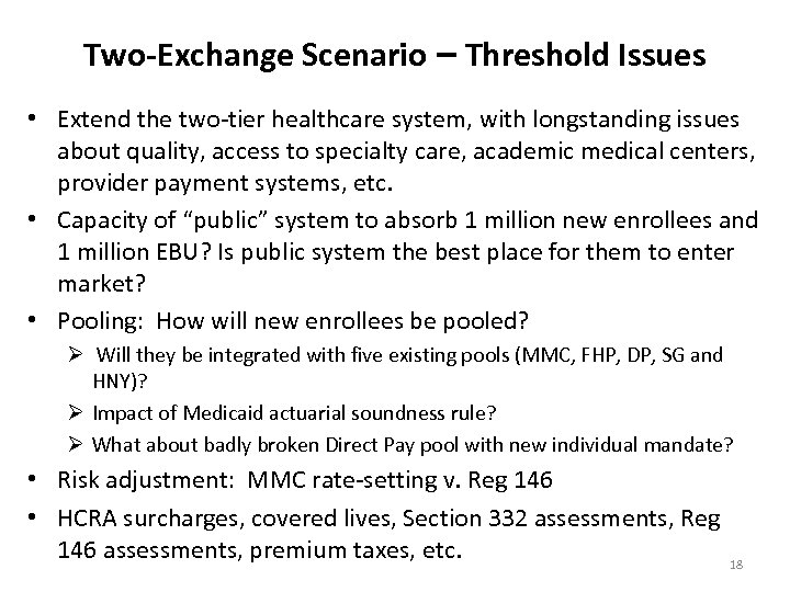 Two-Exchange Scenario – Threshold Issues • Extend the two-tier healthcare system, with longstanding issues