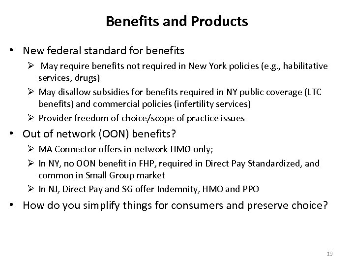 Benefits and Products • New federal standard for benefits Ø May require benefits not