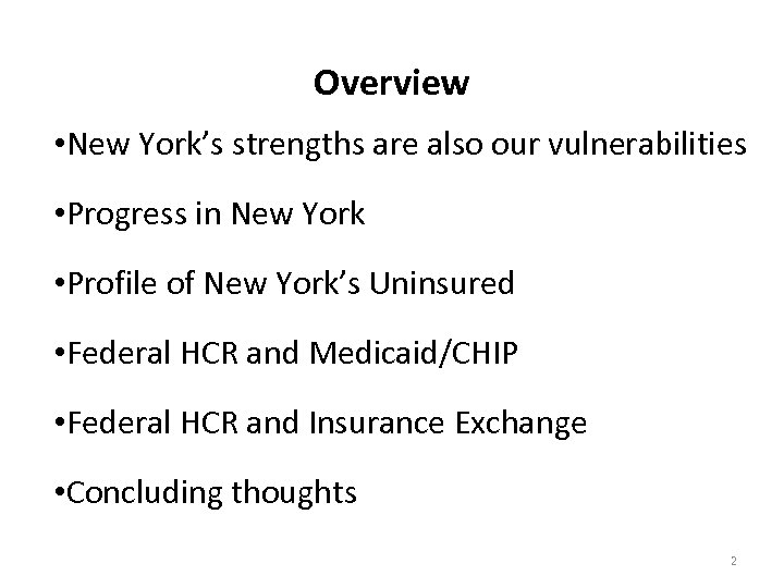 Overview • New York's strengths are also our vulnerabilities • Progress in New York