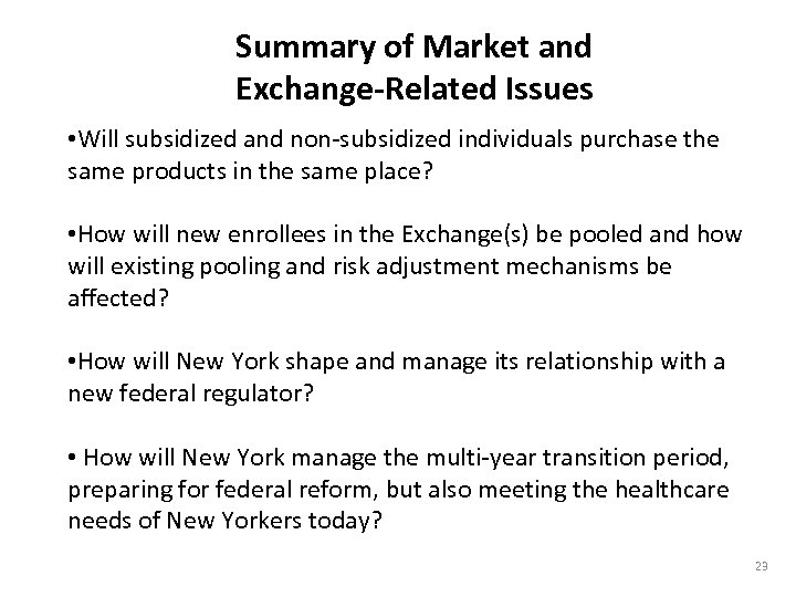 Summary of Market and Exchange-Related Issues • Will subsidized and non-subsidized individuals purchase the
