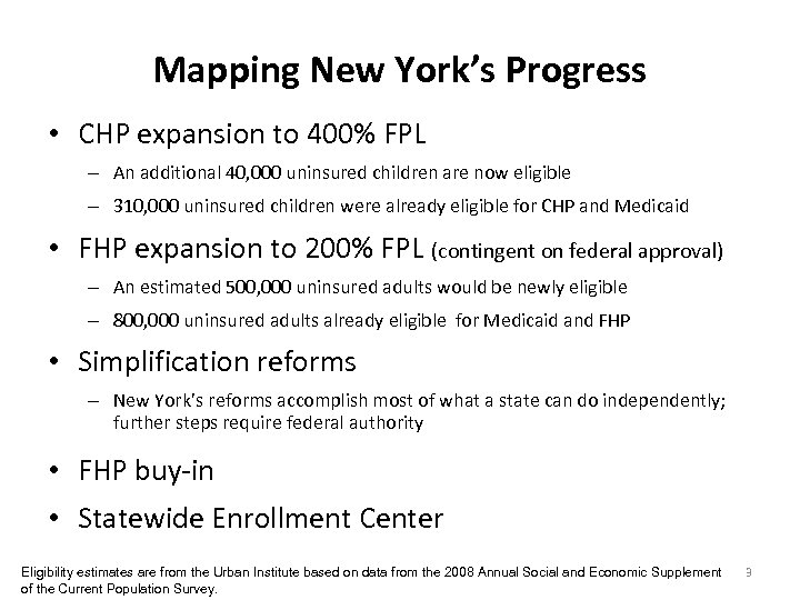 Mapping New York's Progress • CHP expansion to 400% FPL – An additional 40,