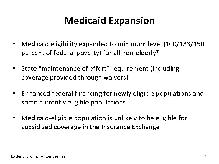 Medicaid Expansion • Medicaid eligibility expanded to minimum level (100/133/150 percent of federal poverty)