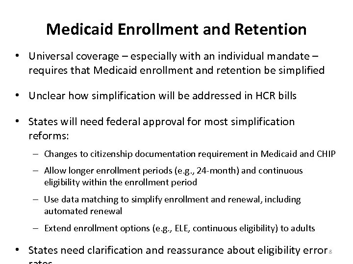 Medicaid Enrollment and Retention • Universal coverage – especially with an individual mandate –