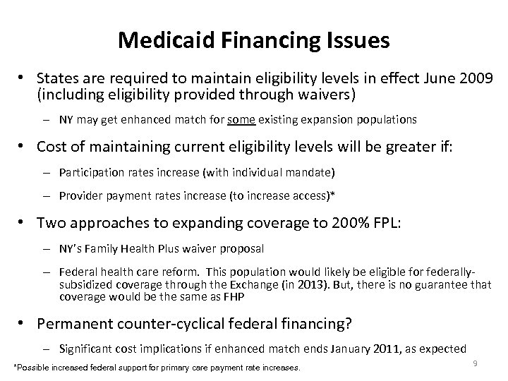Medicaid Financing Issues • States are required to maintain eligibility levels in effect June