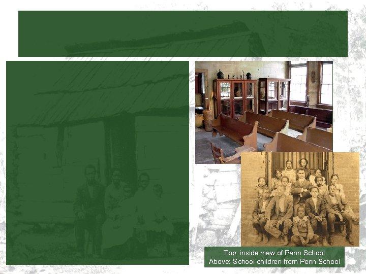 Top: inside view of Penn School Above: School children from Penn School