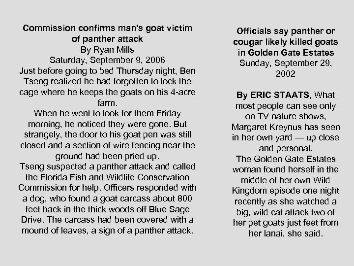 Commission confirms man's goat victim of panther attack By Ryan Mills Saturday, September 9,