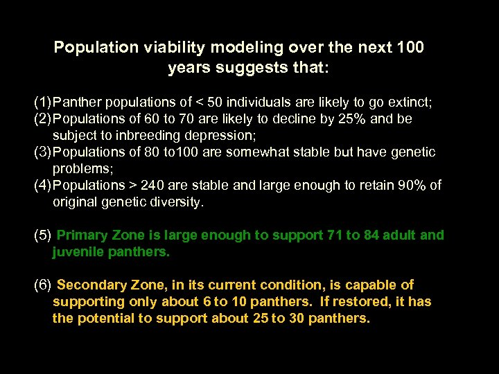 Population viability modeling over the next 100 years suggests that: (1) Panther populations of