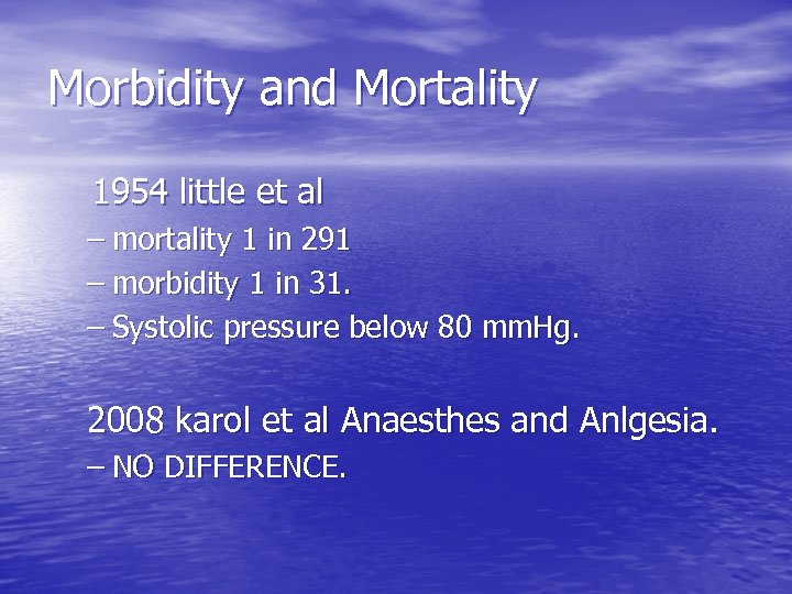 Morbidity and Mortality 1954 little et al – mortality 1 in 291 – morbidity