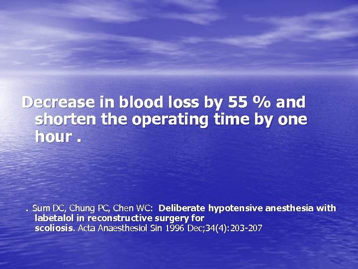 Decrease in blood loss by 55 % and shorten the operating time by one