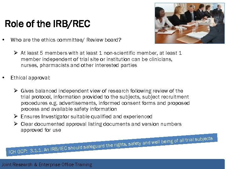 Role of the IRB/REC • Who are the ethics committee/ Review board? Ø At