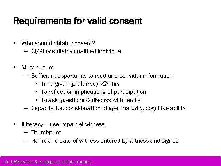 Requirements for valid consent • Who should obtain consent? – CI/PI or suitably qualified